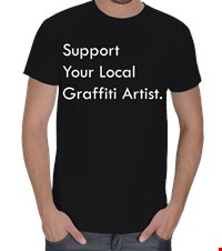Support Your Local Graffiti Artist Erkek Tişört Support Your Local Graffiti Artist 16020414022931223431839720-